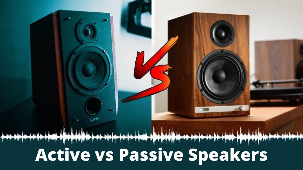 Active vs Passive Speakers